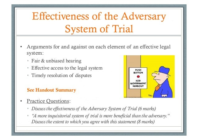 the adversarial system essay A comparison essay between the adversary system and the inquisitorial system: the adversary system is a method of trial that has been.
