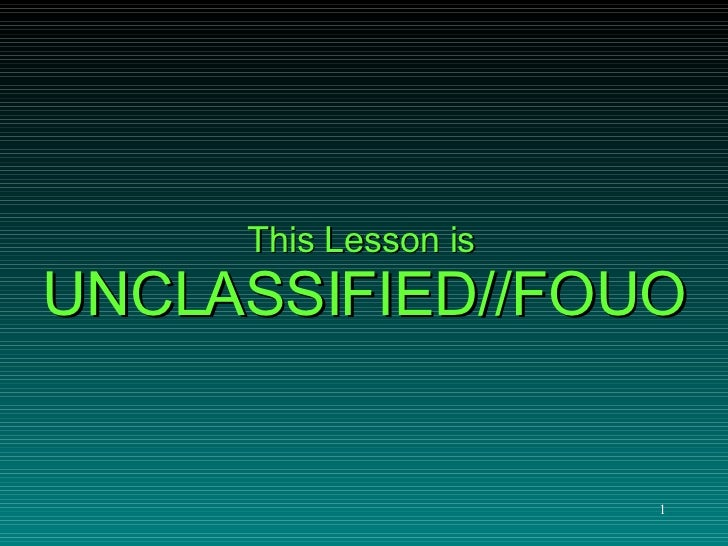This Lesson is UNCLASSIFIED//FOUO