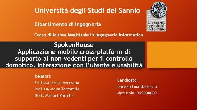 SpokenHouse Applicazione mobile cross-platform di supporto ai non vedenti per il controllo domotico. Interazione con l'ute...