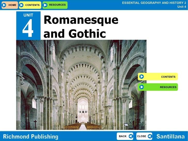Romanesque and Gothic UNIT 4 CONTENTS RESOURCES