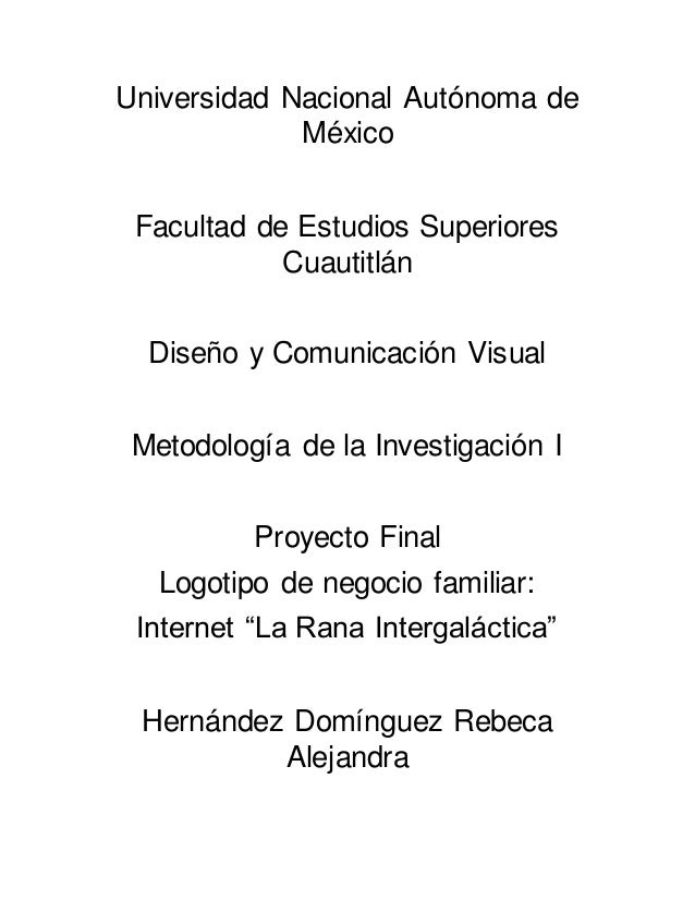 Universidad Nacional Autónoma de México Facultad de Estudios Superiores Cuautitlán Diseño y Comunicación Visual Metodologí...
