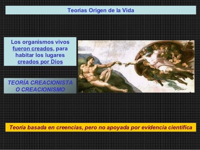 Teorías Origen de la VidaLos organismos vivos fueron creados, para  habitar los lugares   creados por DiosTEORÍA CREACIONI...