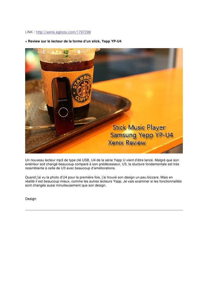 LINK : http://xenix.egloos.com/1797299  + Review sur le lecteur de la forme d'un stick, Yepp YP-U4     Un nouveau lecteur ...