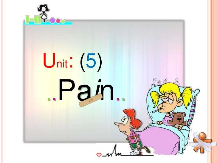Unit: (5)<br />..Pain..<br />