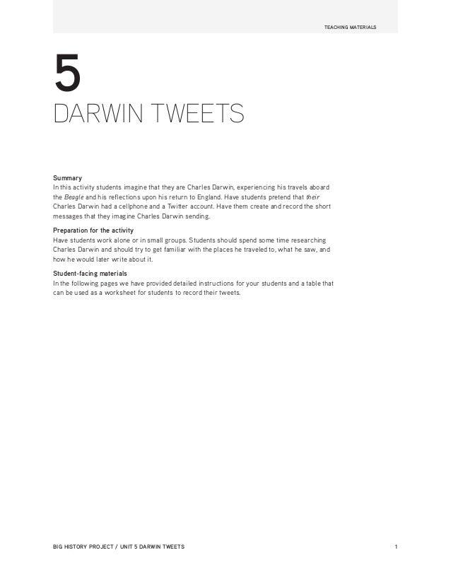 TEACHING MATERIALS BIG HISTORY PROJECT / UNIT 5 DARWIN TWEETS 1 5 DARWIN TWEETS Summary In this activity students imagine...