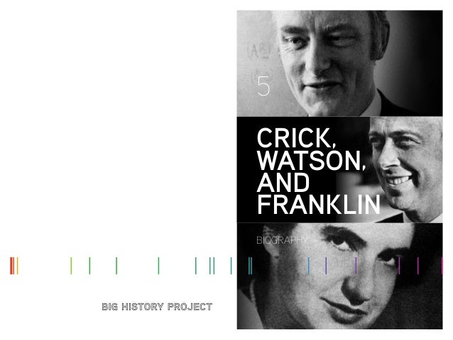 CRICK, WATSON, AND FRANKLIN 5 BIOGRAPHY