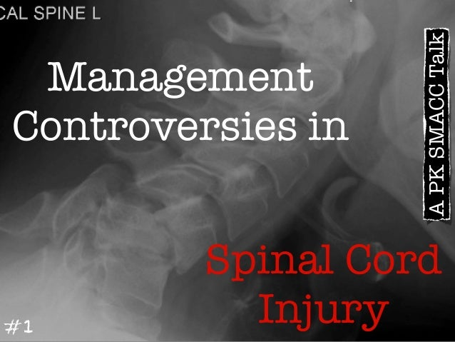 Spinal Cord Injury Management Controversies in #1 APKSMACCTalk