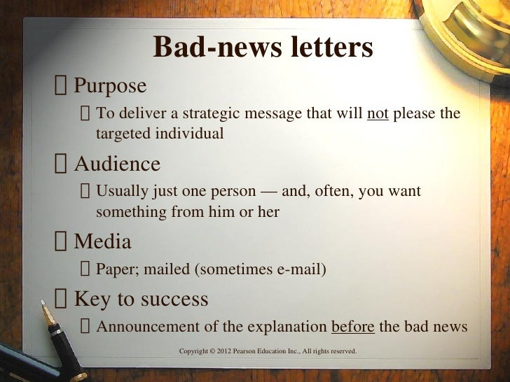 """Bad-news letters"""" Purpose  ƒ To deliver a strategic message that will not please the    targeted individual"""" Audience  ƒ U..."""
