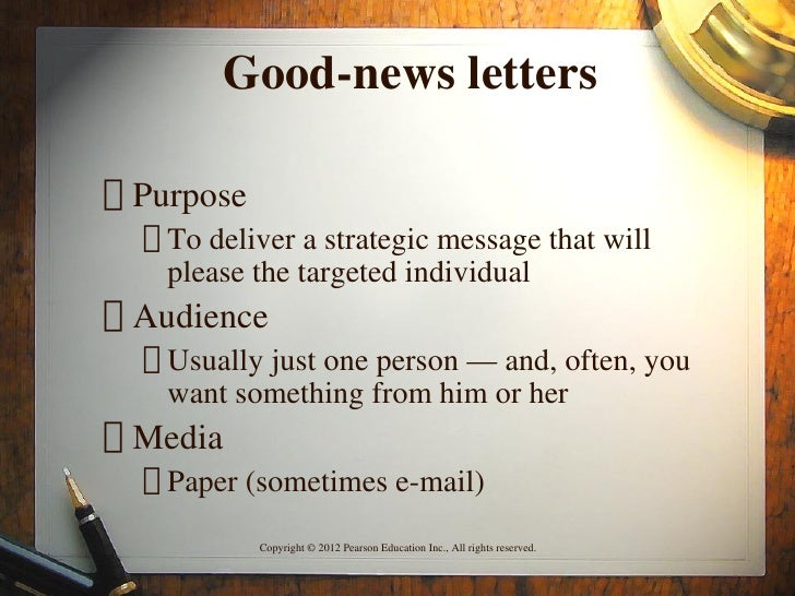 """Good-news letters"""" Purpose  ƒ To deliver a strategic message that will    please the targeted individual"""" Audience  ƒ Usua..."""