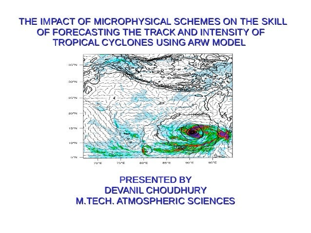 THE IMPACT OF MICROPHYSICAL SCHEMES ON THE SKILLTHE IMPACT OF MICROPHYSICAL SCHEMES ON THE SKILL OF FORECASTING THE TRACK ...
