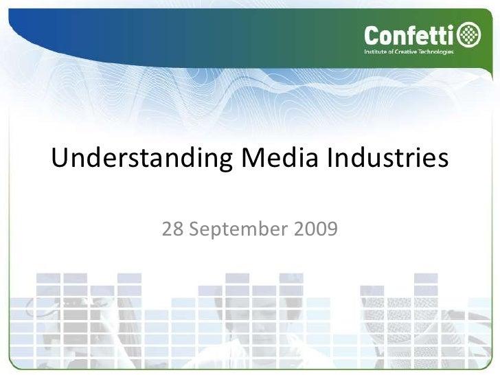 Understanding Media Industries<br />28 September 2009<br />