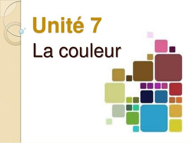 Unité 7La couleur