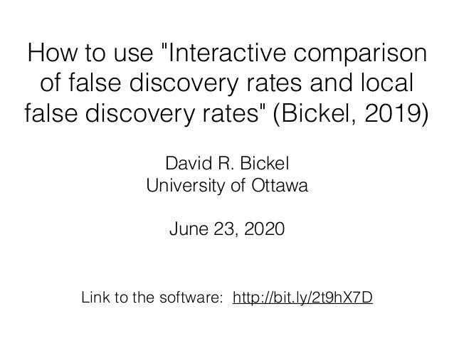 "How to use ""Interactive comparison of false discovery rates and local false discovery rates"" (Bickel, 2019) David R. Bicke..."