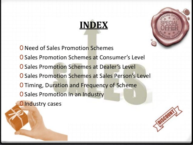 Need of Sales Promotion Schemes Sales Promotion Budget The sales promotional budget derives the need of sales promotion sc...