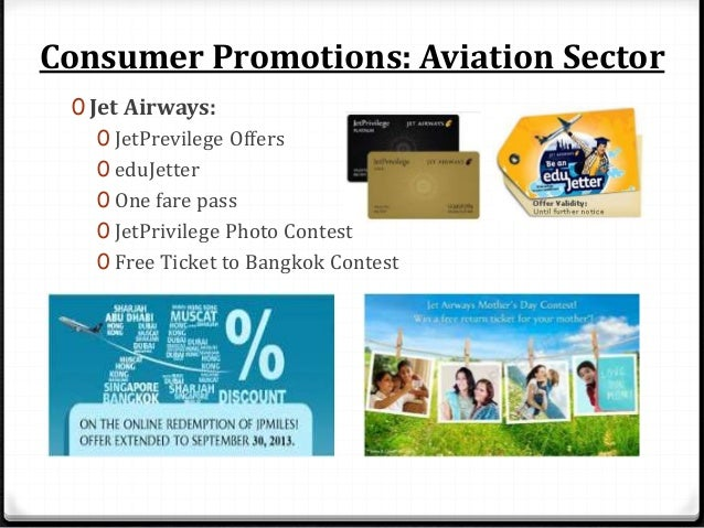 Consumer Promotions: Aviation Sector 0 JetKonnect: 0 Concessional fares 0 Jet2Kerala 0 JetPrevilege Offers 0 Lounge Inviat...