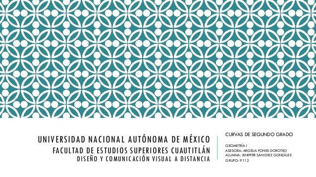 UNIVERSIDAD NACIONAL AUTÓNOMA DE MÉXICO FACULTAD DE ESTUDIOS SUPERIORES CUAUTITLÁN DISEÑO Y COMUNICACIÓN VISUAL A DISTANCI...