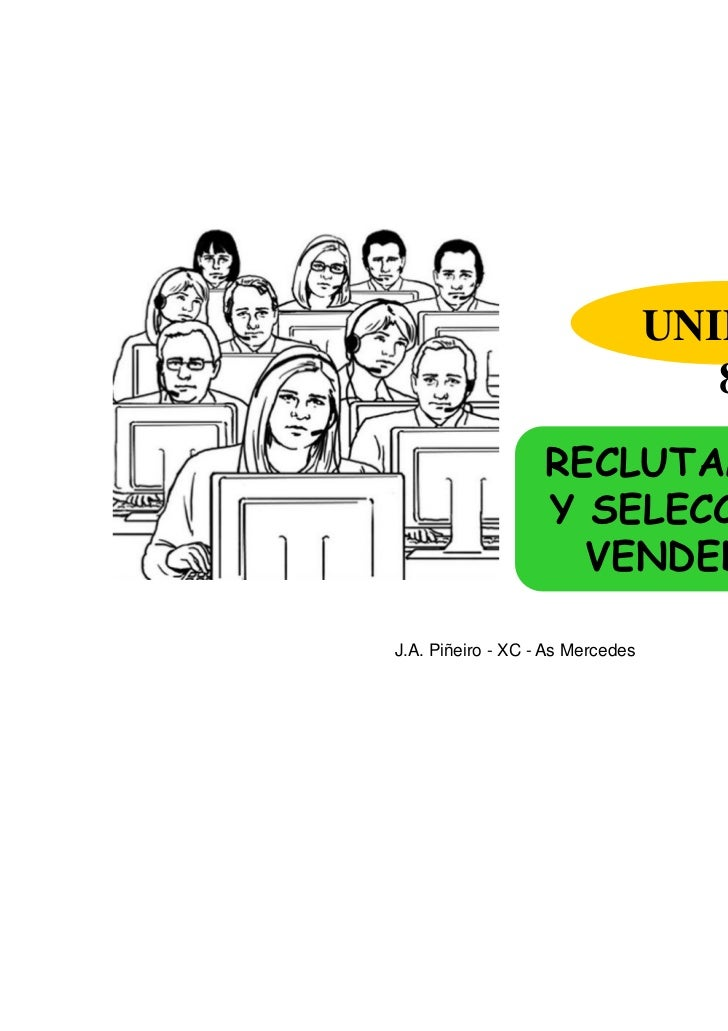 UNIDAD                                     8                   RECLUTAMIENTO                   Y SELECCIÓN DE             ...