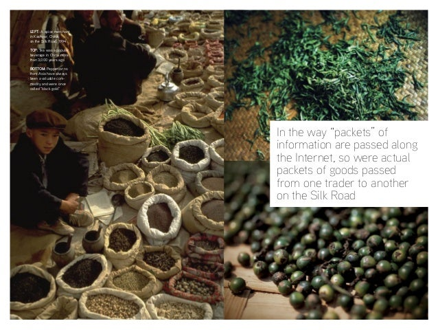 LEFT: A spice merchant in Kashgar, China, on the Silk Road, 1994 TOP: Tea was a popular beverage in China more than 3,000 ...