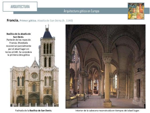 ARQUITECTURA                                                Arquitectura gótica en Europa Francia. Primer gótico. Abadía d...