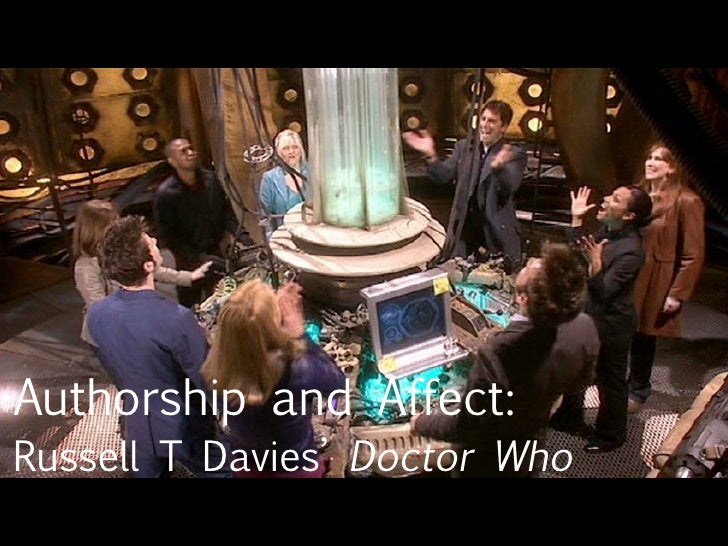 Authorship and Affect: Russell T Davies'  Doctor Who