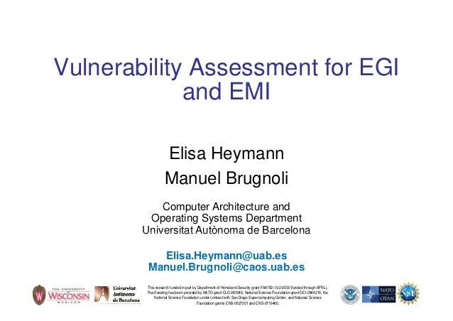 Vulnerability Assessment for EGIand EMIand EMIElisa HeymannyManuel BrugnoliComputer Architecture andOperating Systems Depa...