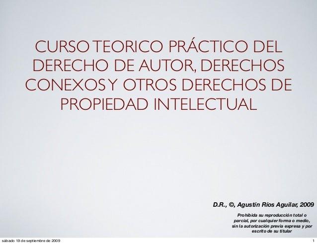 CURSOTEORICO PRÁCTICO DEL DERECHO DE AUTOR, DERECHOS CONEXOSY OTROS DERECHOS DE PROPIEDAD INTELECTUAL Prohibida su reprodu...