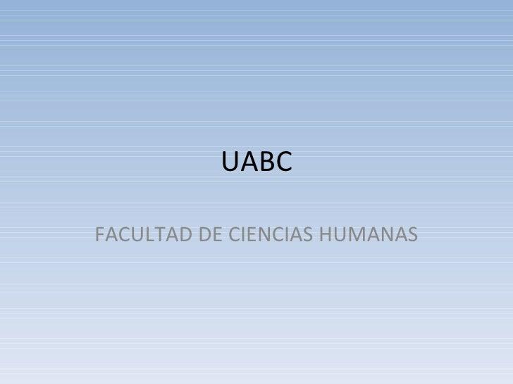UABC FACULTAD DE CIENCIAS HUMANAS
