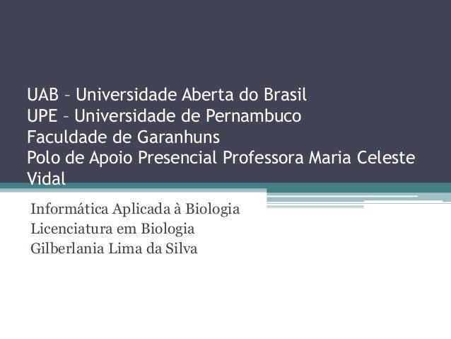 UAB – Universidade Aberta do Brasil  UPE – Universidade de Pernambuco  Faculdade de Garanhuns  Polo de Apoio Presencial Pr...