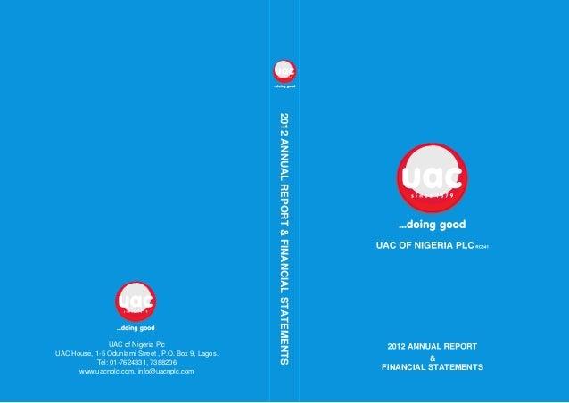 2012ANNUALREPORT&FINANCIALSTATEMENTS UAC of Nigeria Plc UAC House, 1-5 Odunlami Street , P.O. Box 9, Lagos. Tel: 01-762433...