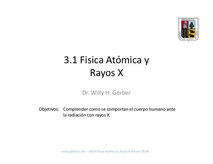 3.1FisicaAtómicay                   RayosX                   Rayos X                         Dr Willy H Gerber        ...