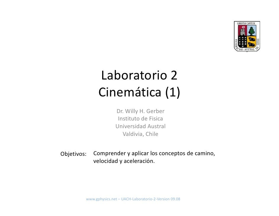 Laboratorio 2                Cinemática (1)                Cinemática (1)                         Dr. Willy H. Gerber     ...