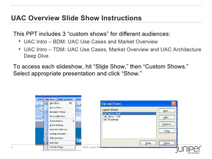 "UAC Overview Slide Show Instructions <ul><li>This PPT includes 3  ""custom shows"" for different audiences: </li></ul><ul><u..."