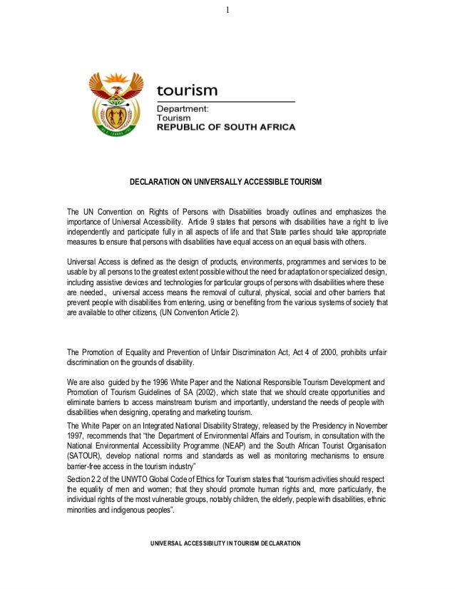 1 DECLARATION ON UNIVERSALLY ACCESSIBLE TOURISM The UN Convention on Rights of Persons with Disabilities broadly outlines ...