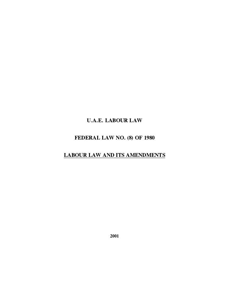 U.A.E. LABOUR LAW   FEDERAL LAW NO. (8) OF 1980LABOUR LAW AND ITS AMENDMENTS               2001