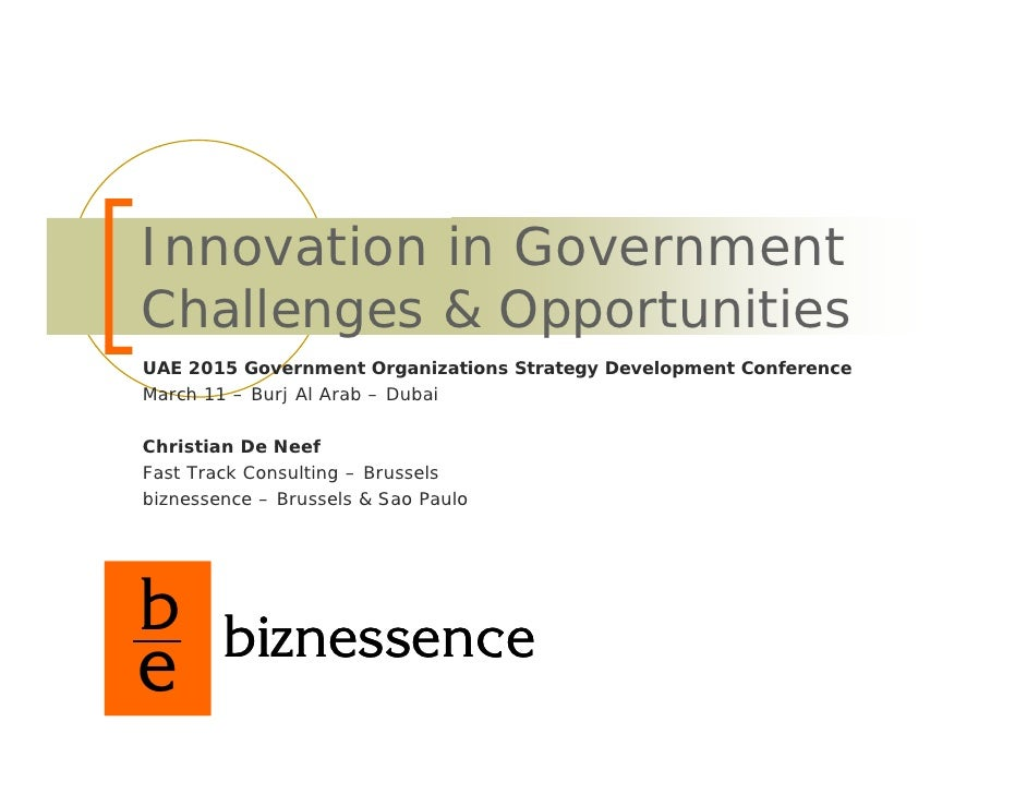 Innovation in Government Challenges & Opportunities UAE 2015 Government Organizations Strategy Development Conference Marc...