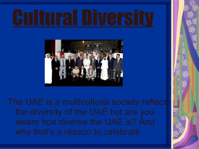 uae cultural diversity  sanaani h00155975 2 cultural diversitythe uae is a multicultural society