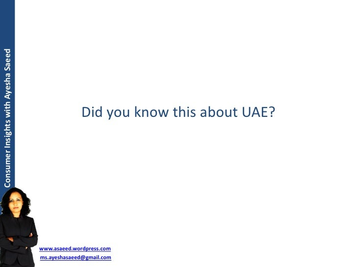 Consumer Insights with Ayesha Saeed                                                        Did you know this about UAE?   ...