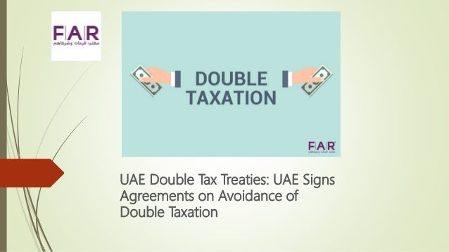 Uae Double Tax Treaties Agreements To Avoid Double Taxation