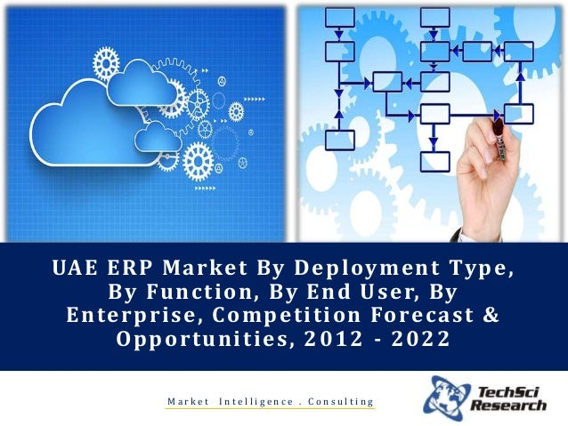 M a r k e t I n t e l l i g e n c e . C o n s u l t i n g UAE ERP Market By Deployment Type, By Function, By End User, By ...