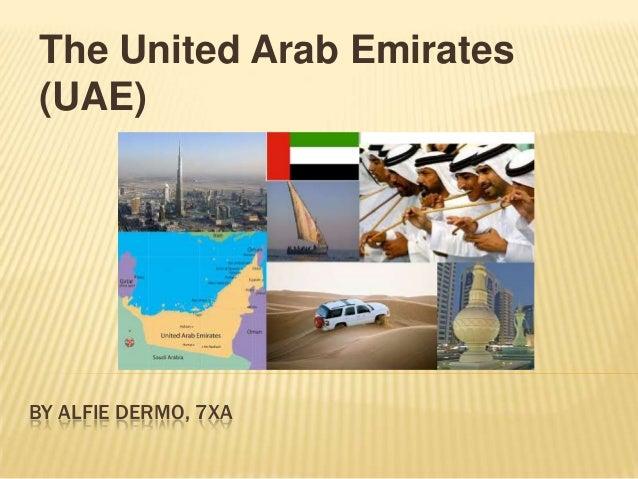 The United Arab Emirates (UAE)  BY ALFIE DERMO, 7XA