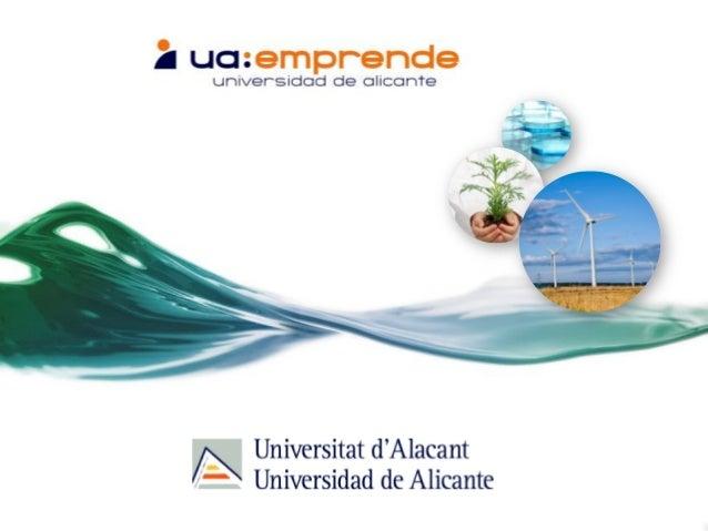 Objetivo institucional de la Universidad de Alicante (UA): Potenciar el emprendimiento en la comunidad universitaria • Tr...
