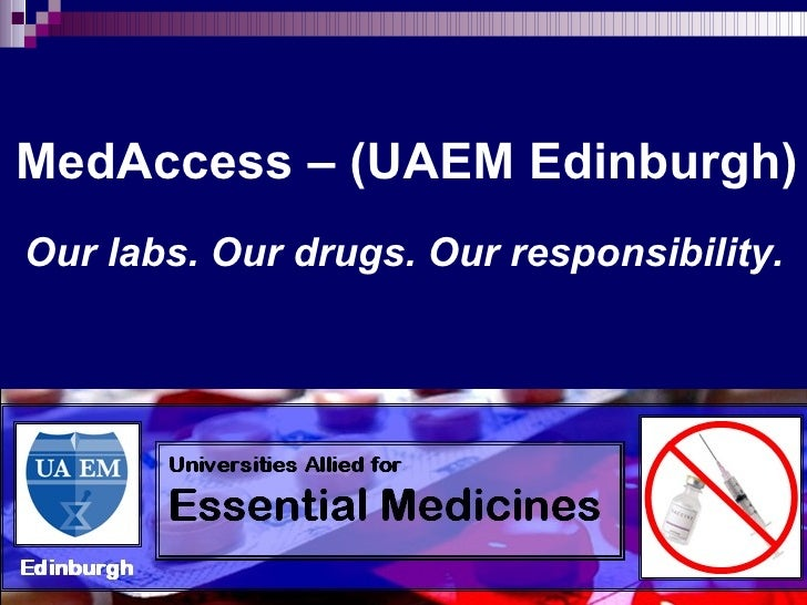 MedAccess – (UAEM Edinburgh) Our labs. Our drugs. Our responsibility.