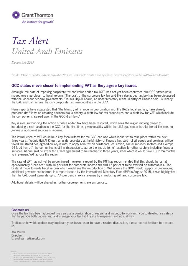 Tax Alert United Arab Emirates December 2015 GCC states move closer to implementing VAT as they agree key issues. Although...