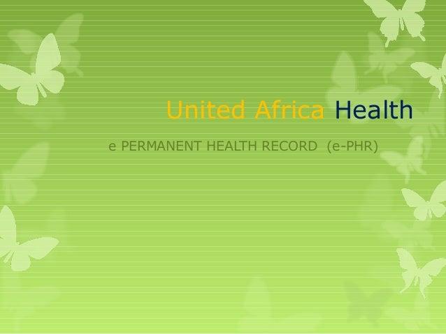 United Africa Healthe PERMANENT HEALTH RECORD (e-PHR)