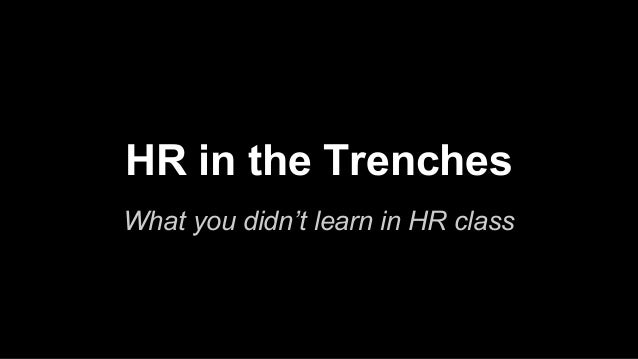 HR in the Trenches What you didn't learn in HR class