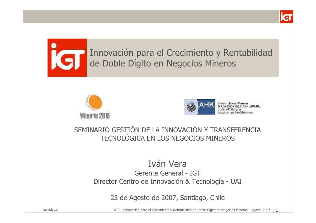 Innovación para el Crecimiento y Rentabilidad                  de Doble Dígito en Negocios Mineros                  SEMINA...