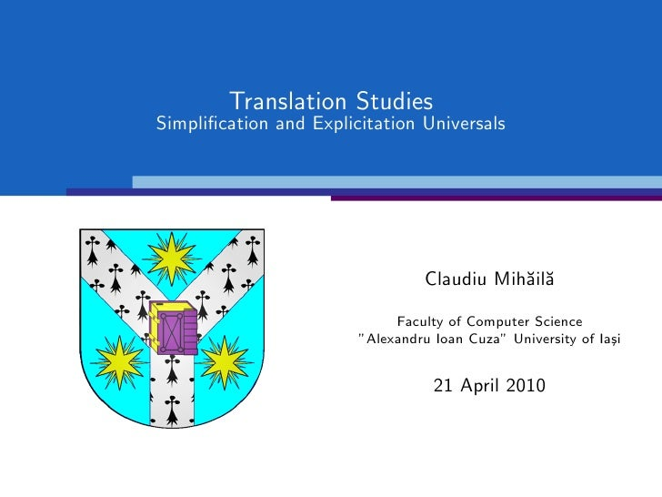 Translation Studies Simplification and Explicitation Universals                                       Claudiu Mih˘il˘      ...