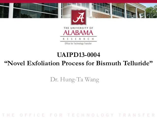 "UAIPD13-0004 ""Novel Exfoliation Process for Bismuth Telluride"" Dr. Hung-Ta Wang"