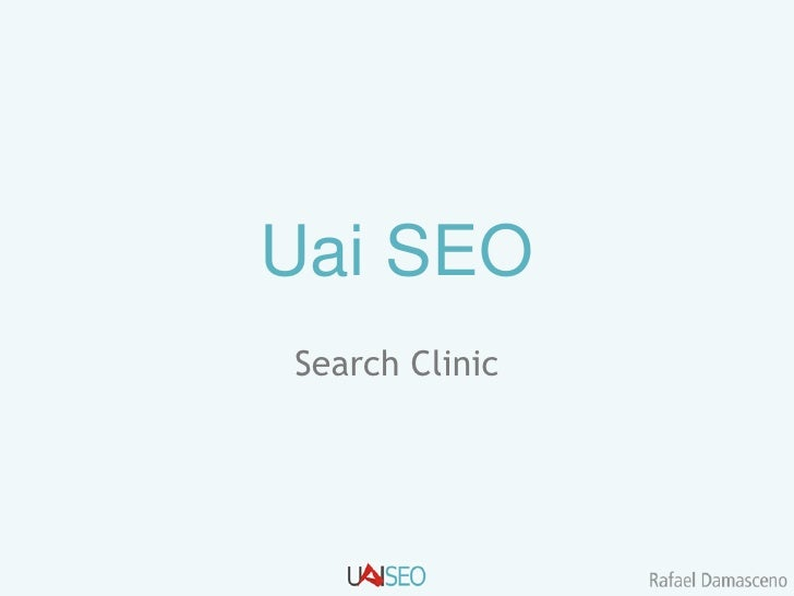Uai SEO<br />Search Clinic<br />