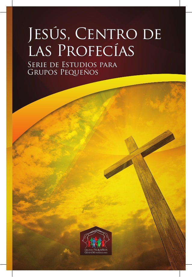 Jesús, Centro delas ProfecíasSerie de Estudios paraGrupos Pequeños